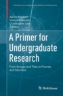 A Primer for Undergraduate Research : From Groups and Tiles to Frames and Vaccines - Book