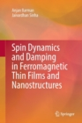 Spin Dynamics and Damping in Ferromagnetic Thin Films and Nanostructures - Book