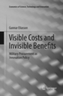 Visible Costs and Invisible Benefits : Military Procurement as Innovation Policy - Book