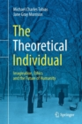 The Theoretical Individual : Imagination, Ethics and the Future of Humanity - Book