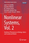 Nonlinear Systems, Vol. 2 : Nonlinear Phenomena in Biology, Optics and Condensed Matter - Book