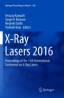 X-Ray Lasers 2016 : Proceedings of the 15th International Conference on X-Ray Lasers - Book