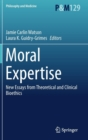 Moral Expertise : New Essays from Theoretical and Clinical Bioethics - Book