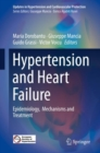 Hypertension and Heart Failure : Epidemiology,  Mechanisms and Treatment - Book