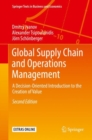 Global Supply Chain and Operations Management : A Decision-Oriented Introduction to the Creation of Value - Book
