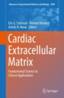 Cardiac Extracellular Matrix : Fundamental Science to Clinical Applications - Book