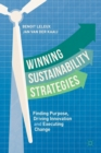 Winning Sustainability Strategies : Finding Purpose, Driving Innovation and Executing Change - Book