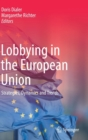Lobbying in the European Union : Strategies, Dynamics  and Trends - Book