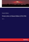 Private Letters of Edward Gibbon (1753-1794) : Vol. I. - Book