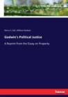 Godwin's Political Justice : A Reprint from the Essay on Property - Book
