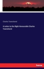A Letter to the Right Honourable Charles Townshend - Book