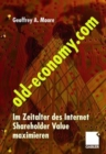 Old-Economy.com : Im Zeitalter des Internet Shareholder Value maximieren - Book