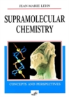 Supramolecular Chemistry : Concepts and Perspectives - Book