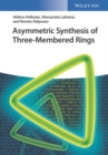 Asymmetric Synthesis of Three-Membered Rings - Book