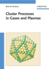 Cluster Processes in Gases and Plasmas - Book