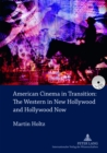 American Cinema in Transition: The Western in New Hollywood and Hollywood Now - Book
