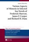 Various Aspects of Mimesis in Selected Sea Novels of Frederick Marryat, James F. Cooper and Richard H. Dana - Book