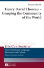 Henry David Thoreau - Grasping the Community of the World : Translated by Jean Ward - Book
