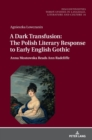 A Dark Transfusion: The Polish Literary Response to Early English Gothic : Anna Mostowska Reads Ann Radcliffe - Book