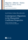 Contemporary Migrations in the Humanistic Coefficient Perspective : Florian Znaniecki's Thought in Today's Social Science Research - eBook