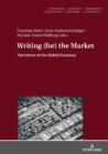 Writing (for) the Market : Narratives of Global Economy - eBook