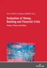Evolution of Money, Banking and Financial Crisis : History, Theory and Policy - eBook