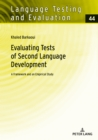 Evaluating Tests of Second Language Development : A Framework and an Empirical Study - eBook