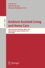 Ambient Assisted Living and Home Care : 4th International Workshop, IWAAL 2012, Vitoria-Gasteiz, Spain, December 3-5, 2012, Proceedings - Book