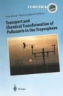 Transport and Chemical Transformation of Pollutants in the Troposphere : An Overview of the Work of EUROTRAC - eBook