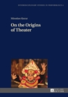 On the Origins of Theater - eBook