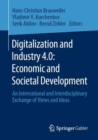 Digitalization and Industry 4.0: Economic and Societal Development : An International and Interdisciplinary Exchange of Views and Ideas - Book
