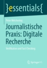 Journalistische Praxis : Digitale Recherche : Verifikation und Fact Checking - Book