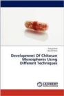 Development of Chitosan Microspheres Using Different Techniques - Book