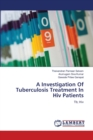 A Investigation of Tuberculosis Treatment in HIV Patients - Book