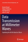 Data Transmission at Millimeter Waves : Exploiting the 60 GHz Band on Silicon - Book