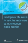 Development of a system for selective pasture care by an autonomous mobile machine - Book
