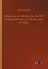 A Discourse of A Method For the Well Guiding of Reason and the Discovery of Truth... - Book