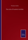The Life of Friedrich Schiller - Book