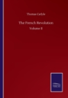 The French Revolution : Volume II - Book