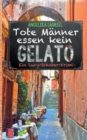 Tote Manner essen kein Gelato : Roman - Book