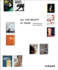 All the Beauty at Hand : A Brief History of Hirmer Publishers - Book