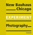 New Bauhaus Chicago : Experiment Photography - Book