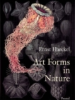 Art Forms in Nature : The Prints of Ernst Haeckel - Book