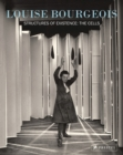 Louise Bourgeois Structures of Existence : The Cells - Book