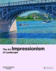 Impressionism : The Art of Landscape - Book