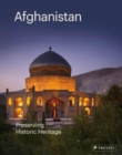 Afghanistan: Preserving Historic Heritage - Book