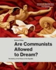 Are Communists Allowed to Dream? : The Gallery of the Palace of the Republic - Book