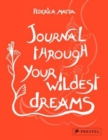 Journal Through Your Wildest Dreams - Book