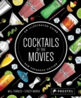 Cocktails of the Movies: An Illustrated Guide to Cinematic Mixology (New Expanded Edition) - Book