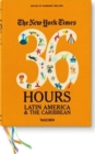 NYT. 36 Hours. Latin America & The Caribbean - Book